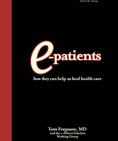 E-Patients: How they can help us heal the healthcare